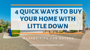 4 Quick Ways To Buy Your SE Valley AZ Home With Little Down