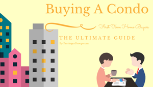 Buying A Condo Guide - By PersingerGroup.com The Ultimate Condo Guide For First Time Home Buyers