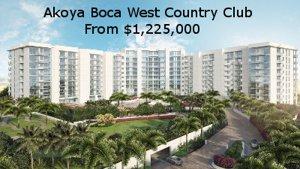 Akoya Boca West Country Club