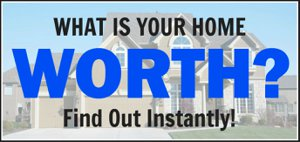 what's My home Worth? - Get and instant home estimated home valuation