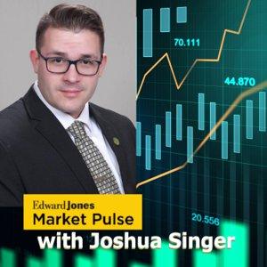 Joshua Singer with Market Pule Report Edward Jones