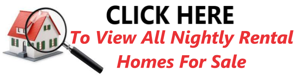 Search for Nightly Rental Homes for Sale