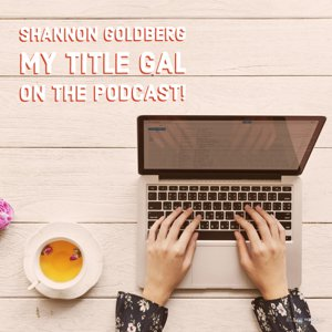 Shannon Goldberg_My Title Gal on the Real Deal Arizona Podcast