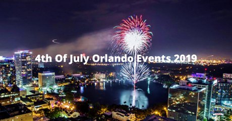 4th Of July Orlando Events 2019