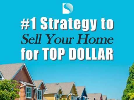 Number one strategy to sell your home for top dollar