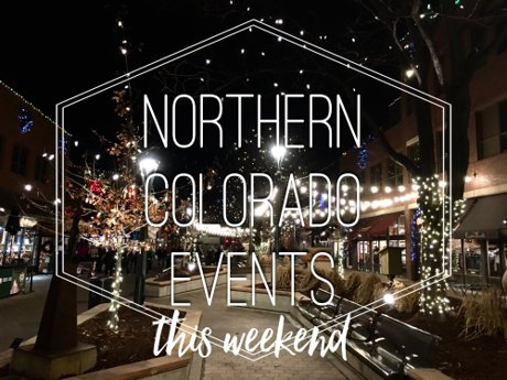 Things to do in Northern Colorado This Weekend, Christmas Events in Northern Colorado, Fort Collins, Greeley, Loveland, Eaton, Longmont, Berthoud, Wellington | Real Estate and Lifestyle in Northern Colorado, a Blog by Joanna Gyrath