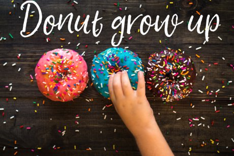 """Donut Grow Up"" 