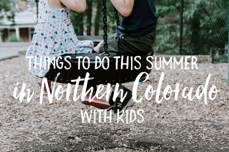 Things to do this summer in Northern Colorado with kids | Real Estate and Lifestyle in Northern Colorado, blog by Joanna Gyrath, Fort Collins Realtor and home stager