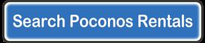 Search Poconos Rentals