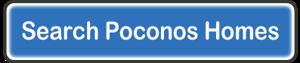 Search Poconos Homes