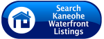 Search Kaneohe Waterfront Listings